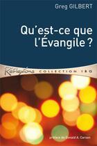 Couverture du livre « Qu'est-ce que l'Evangile » de Greg Gilbert aux éditions Editions Cle