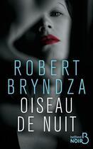 Couverture du livre « Oiseau de nuit » de Robert Bryndza aux éditions Belfond