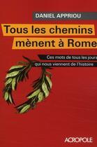 Couverture du livre « Tous les chemins mènent à Rome » de Daniel Appriou aux éditions Acropole