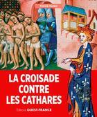 Couverture du livre « La croisade contre les Cathares » de Patrick Huchet aux éditions Ouest France