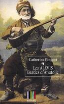 Couverture du livre « Les Alevis Bardes d'Anatolie » de Catherine Pinguet aux éditions Koutoubia
