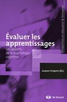 Couverture du livre « Évaluer les apprentissages » de Jacques Gregoire aux éditions De Boeck Superieur