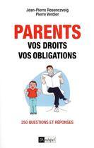 Couverture du livre « Parents : vos droits vos obligations » de Pierre Verdier et Jean-Pierre Rosenczvieg aux éditions Archipel