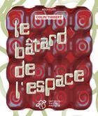 Couverture du livre « Le bâtard de l'espace » de Colin Thibert aux éditions Thierry Magnier