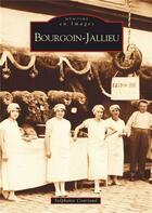 Couverture du livre « Bourgoin-Jallieu » de Stephanie Couriaud aux éditions Editions Sutton