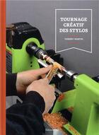 Couverture du livre « Tournage créatif des stylos » de Thierry Martin aux éditions Editions Vial