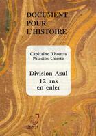 Couverture du livre « Document pour l'histoire ; division azul, 12 ans en enfer » de Thomas Cuesta aux éditions Deterna