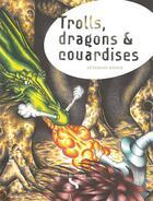 Couverture du livre « Trolls, dragons & couardises t..1 ; la disparition de Glandouillard » de Severine Bauer aux éditions Le Rire Du Serpent