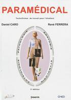 Couverture du livre « Paramédical ; technifiches de travail pour l'étudiant (3e édition) » de Rene Ferrera et Daniel Caro aux éditions Alpha-pict