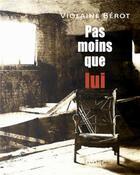 Couverture du livre « Pas moins que lui » de Violaine Berot aux éditions Lunatique