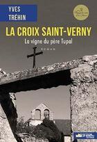 Couverture du livre « La croix Saint-Verny ; la vigne du père Tupal » de Yves Trehin aux éditions Victor Le Brun