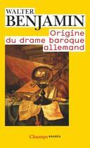 Couverture du livre « Origine du drame baroque allemand » de Walter Benjamin aux éditions Flammarion