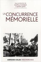 Couverture du livre « La concurrence mémorielle » de Geoffrey Grandjean et Jerome Jamin aux éditions Armand Colin