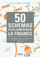 Couverture du livre « 50 schémas pour comprendre la finance » de Francois-Xavier Simon et Benjamin Dreveton aux éditions Eyrolles