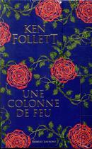 Couverture du livre « Une colonne de feu » de Ken Follett aux éditions Robert Laffont
