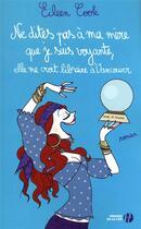 Couverture du livre « Ne dites pas à ma mère que je suis voyante, elle me croit libraire à Vancouver » de Eileen Cook aux éditions Presses De La Cite