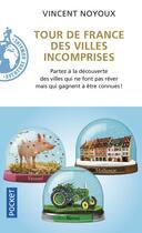 Couverture du livre « Tour de France des villes incomprises » de Vincent Noyoux aux éditions Pocket
