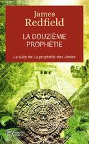 Couverture du livre « La douzième prophétie » de James Redfield aux éditions J'ai Lu