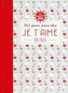 Couverture du livre « Almabook ; happybook ; 365 jours pour dire je t'aime (édition 2016) » de Collectif aux éditions Editions 365