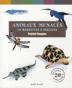 Couverture du livre « Animaux menacés ; 25 maquettes à réaliser » de Patrick Pasques aux éditions Tutti Frutti