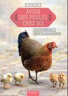 Couverture du livre « Avoir des poules chez soi » de Claude Lux aux éditions Vigot