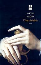 Couverture du livre « L'imprévisible » de Metin Arditi aux éditions Actes Sud