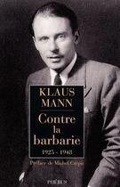 Couverture du livre « Contre la barbarie (1925-1948) » de Klaus Mann aux éditions Phebus