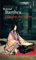 Couverture du livre « L'empire des signes » de Roland Barthes aux éditions Points
