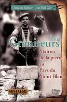Couverture du livre « Les graniteurs, maîtres de la pierre au Pays du Mont-Blanc » de Jean-Paul Gay et Christine Burnier aux éditions La Fontaine De Siloe
