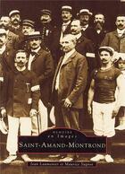 Couverture du livre « Saint-Amand-Montrond » de Maurice Sugnot et Jean Laumonier aux éditions Editions Sutton