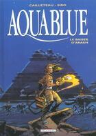 Couverture du livre « Aquablue T.10 ; le baiser d'Arakh » de Thierry Cailleteau et Siro aux éditions Delcourt
