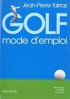 Couverture du livre « Golf Mode D'Emploi » de Jean-Pierre Tairraz aux éditions Chene