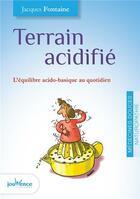 Couverture du livre « Terrain acidifié ; petit manuel de détoxication acidobasique » de Jacques Fontaine aux éditions Jouvence
