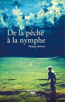 Couverture du livre « De la pêche à la nymphe » de Philippe Boisson aux éditions La Vie Du Rail