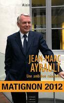 Couverture du livre « Jean-Marc Ayrault, une ambition raisonnée » de Alain Besson aux éditions Coiffard