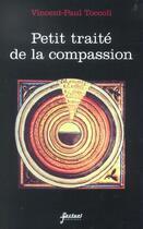 Couverture du livre « Petit Traite De La Compassion » de Vincent-Paul Toccoli aux éditions Factuel