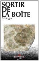 Couverture du livre « Sortir de la boîte » de Arbinger aux éditions Ronan Denniel