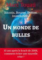 Couverture du livre « Un monde de bulles » de Marc Touati aux éditions Bookelis