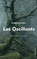 Couverture du livre « Les oscillants » de Claudio Morandini aux éditions Anacharsis