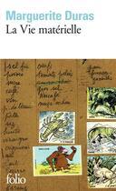Couverture du livre « La vie matérielle » de Marguerite Duras aux éditions Gallimard