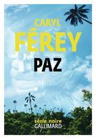 Couverture du livre « Paz » de Caryl Ferey aux éditions Gallimard