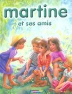 Couverture du livre « Martine et ses amis » de Gilbert Delahaye et Marcel Marlier aux éditions Casterman