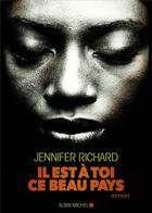 Couverture du livre « Il est a toi ce beau pays » de Jennifer Richard aux éditions Albin Michel