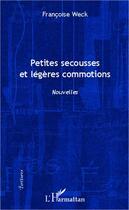 Couverture du livre « Petites secousses et légères commotions » de Francoise Weck aux éditions L'harmattan