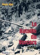 Couverture du livre « La bataille du Vercors 1943-1944 » de Pierre Vial aux éditions Dualpha