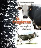 Couverture du livre « La vosgienne ; coeur et fierté du massif » de Martine Huot-Marchand aux éditions Gerard Louis