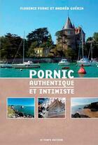 Couverture du livre « Pornic authentique et intimiste » de Guerin A-Forni F aux éditions Le Temps Editeur