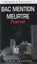 Couverture du livre « Bac mention meurtre » de Guenole Troudet aux éditions Ouest & Cie