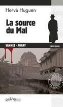 Couverture du livre « La source du mal » de Herve Huguen aux éditions Palemon