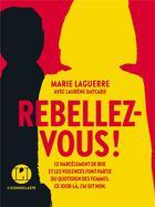Couverture du livre « Rebellez-vous ! » de Marie Laguerre et Laurene Daycard aux éditions L'iconoclaste